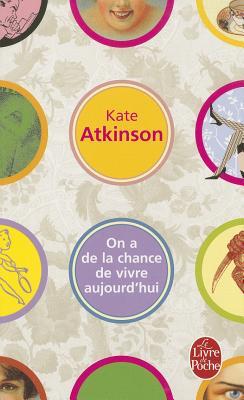 On a De LA Chance De Vivre Aujourd'Hui - Atkinson, Kate