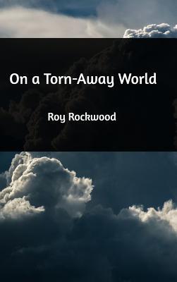 On a Torn-Away World - Rockwood, Roy, pse