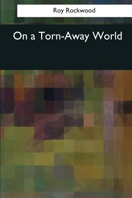 On a Torn-Away World - Rockwood, Roy, pse