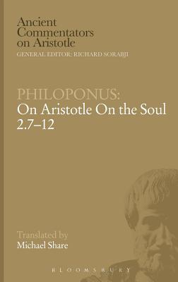 On Aristotle on the Soul 2.7-12 - Philoponus, John, and Charlton, William (Translated by)