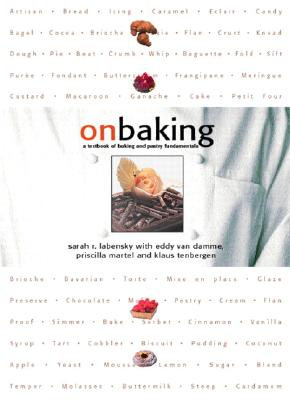On Baking: A Textbook of Baking and Pastry Fundamentals - Labensky, Sarah R, and Tenbergen, Klaus G, and Van Damme, Eddy