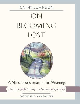 On Becoming Lost: A Naturalist's Search for Meaning - Johnson, Cathy a