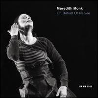 On Behalf of Nature - Meredith Monk