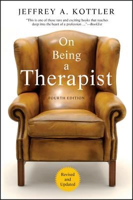 On Being a Therapist - Kottler, Jeffrey A, Dr., PhD