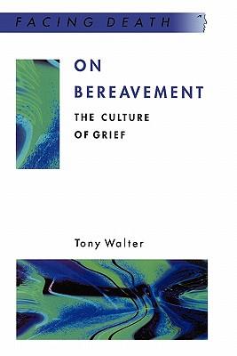 On Bereavement - Walter, Tony, and Walter, Harry Ed