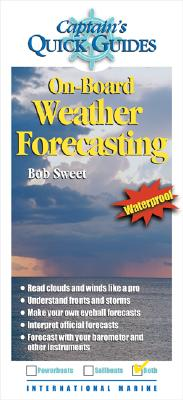 On-Board Weather Forecasting: A Captain's Quick Guuide - Sweet, Robert J