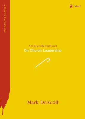 On Church Leadership - Driscoll, Mark