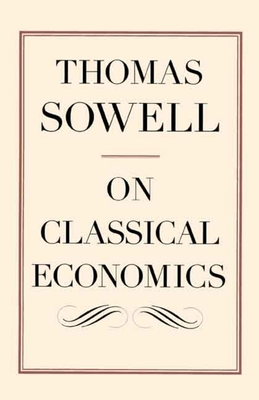 On Classical Economics - Sowell, Thomas