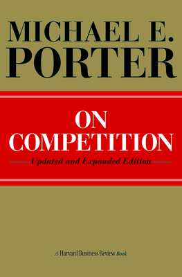 On Competition - Porter, Michael E