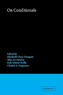 On Conditionals - Ferguson, Charles A, and Traugott, Elizabeth Closs (Editor), and Meulen, Alice Ter (Editor)