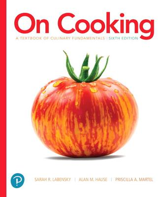 On Cooking: A Textbook of Culinary Fundamentals - Labensky, Sarah R, and Martel, Priscilla A, and Hause, Alan M