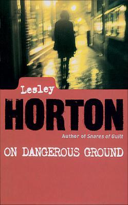 On Dangerous Ground - Horton, Lesley