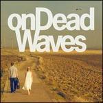 On Dead Waves [LP]