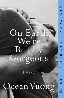 On Earth We're Briefly Gorgeous - Vuong, Ocean