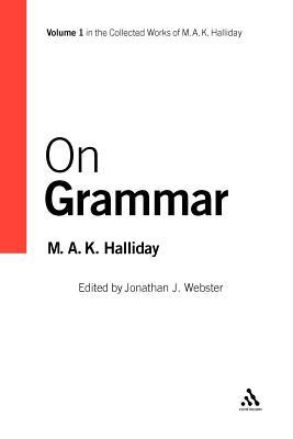 On Grammar: Volume 1 - Halliday, M A K