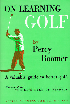 On Learning Golf: A Valuable Guide to Better Golf - Boomer, Percy