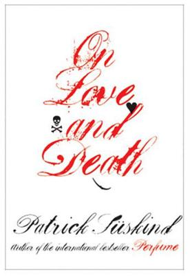 On Love and Death - Suskind, Patrick