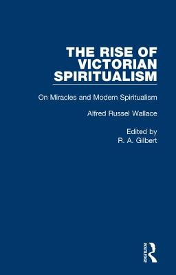 On Miracles and Modern Spiritualism: Volume 5 -