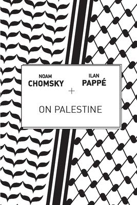 On Palestine - Chomsky, Noam, and Pappe, Ilan, and Barat, Frank (Editor)