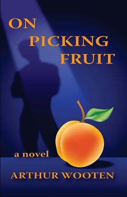 On Picking Fruit - Wooten, Arthur