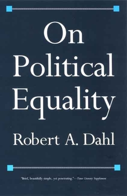 On Political Equality - Dahl, Robert Alan