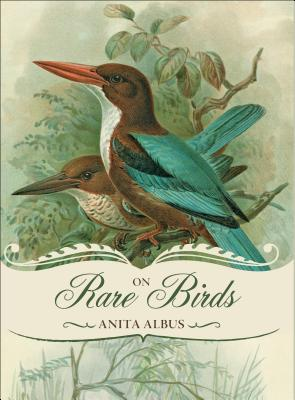On Rare Birds - Albus, Anita, and Chapple, Gerald (Translated by)