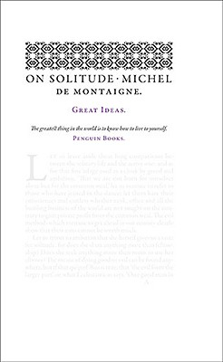 On Solitude - Montaigne, Michel, and Screech, M A (Translated by)