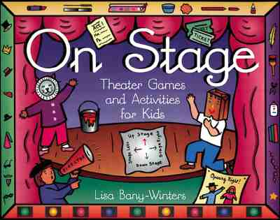 On Stage: Theater Games and Activities for Kids - Bany-Winters, Lisa