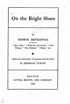 On the Bright Shore - Sienkiewicz, Henryk