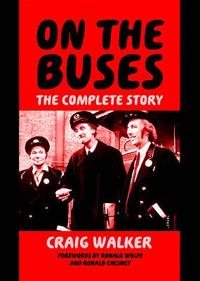 On the Buses: The Complete Story - Walker, Craig, and Wolfe, Ronald, and Chesney, Ronald