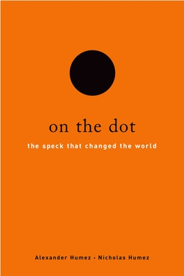 On the Dot: The Speck That Changed the World - Humez, Alexander, and Humez, Nicholas