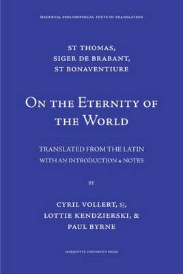 On the Eternity of the World - Brabant, Siger, and Bonaventura, and Aquino, T