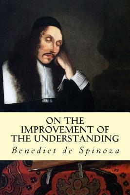 On the Improvement of the Understanding - de Spinoza, Benedict