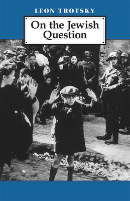 On the Jewish Question - Trotsky, Leon