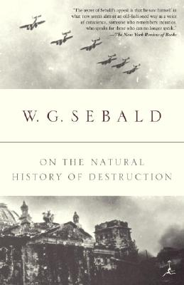 On the Natural History of Destruction - Sebald, W G, and Bell, Anthea (Translated by)