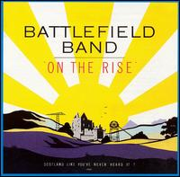 On the Rise - The Battlefield Band