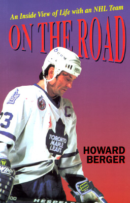 On the Road: And Inside View of Life with and NHL Team -