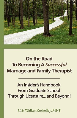 On the Road to Becoming a Successful Marriage and Family Therapist - Roskelley, Cris Walker