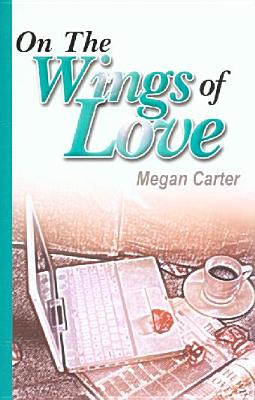 On the Wings of Love - Carter, Megan