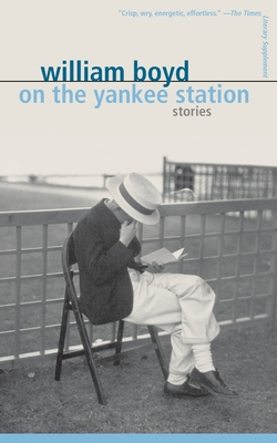 On the Yankee Station: Stories - Boyd, William