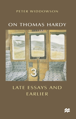 On Thomas Hardy: Late Essays and Earlier - Widdowson, Peter