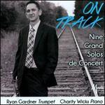 On Track: Nine Grand Solos de Concert