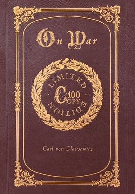 On War (100 Copy Limited Edition) - Von Clausewitz, Carl
