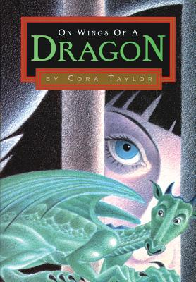 On Wings of a Dragon - Taylor, Cora