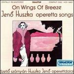 On Wings of Breeze: Huska operetta songs