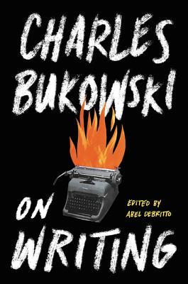 On Writing - Bukowski, Charles