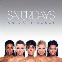 On Your Radar - The Saturdays
