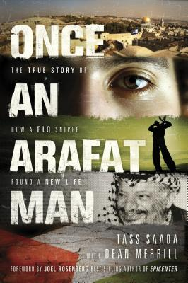 Once an Arafat Man: The True Story of How a PLO Sniper Found a New Life - Saada, Tass