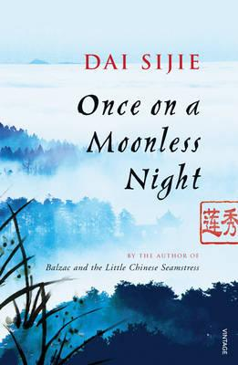 Once on a Moonless Night - Sijie, Dai, and Hunter, Adriana (Translated by)
