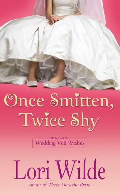 Once Smitten, Twice Shy - Wilde, Lori